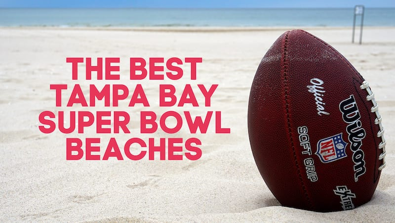 The Top Tampa Bay Super Bowl Beaches
